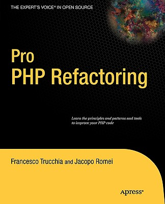 Pro PHP Refactoring By Trucchia, Francesco/ Romei, Jacopo